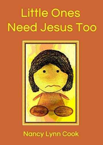 Little Ones Need Jesus Too Nancy Lynn Cook