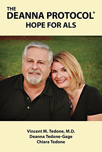 THE DEANNA PROTOCOL - HOPE FOR ALS Vincent M. Tedone