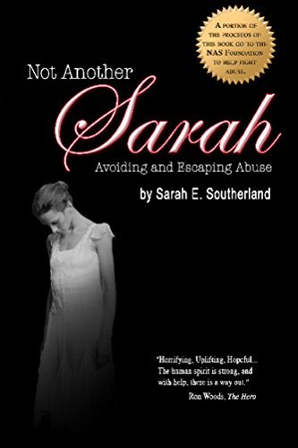 Not Another Sarah: Preventing and Escaping Abuse, 2nd edition  by  Sarah Southerland