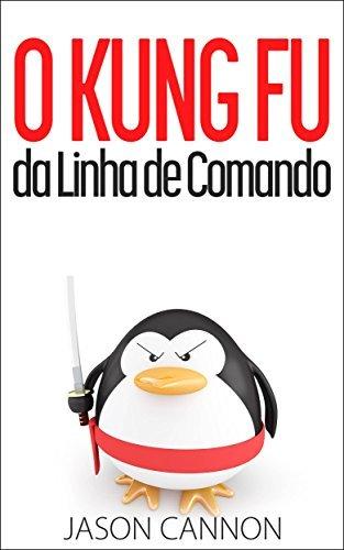 O Kung Fu da Linha de Comando  by  Jason Cannon