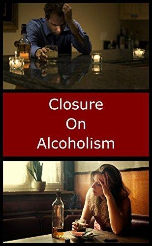 Closure on Alcoholism  by  Richard Park