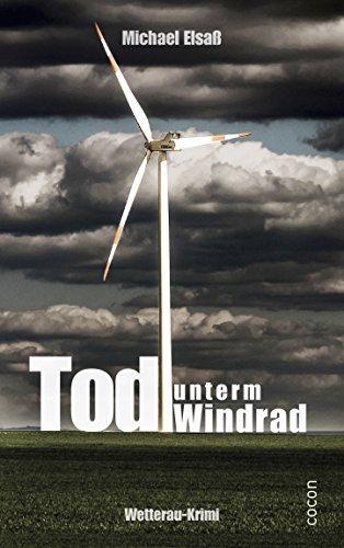 Tod unterm Windrad  by  Michael Elsaß
