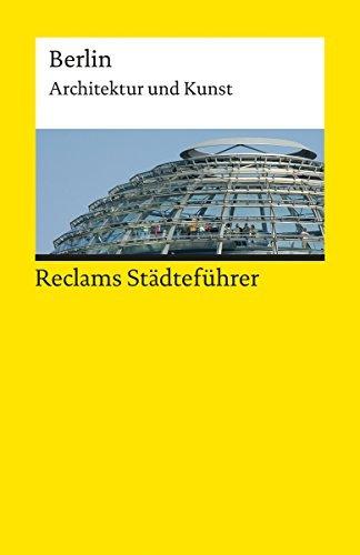 Reclams Städteführer Berlin: Architektur und Kunst Michael Neumann