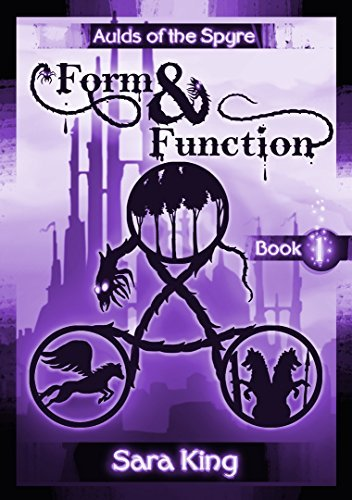 Form and Function: The Fantasy Epic (Aulds of the SPYRE Book 1)  by  Sara King
