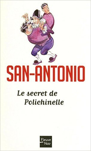 Le secret de Polichinelle (San-Antonio #28)  by  San-Antonio