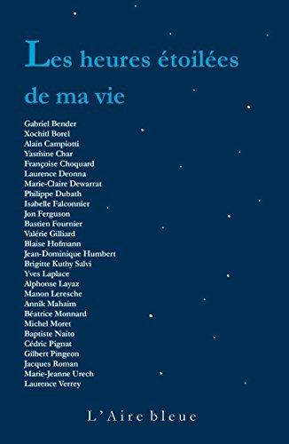 Les Heures étoilées de ma vie: 27 textes célébrant la poésie de la vie Collectif