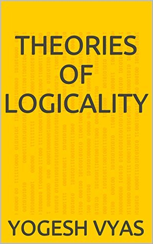 theories of logicality  by  yogesh vyas