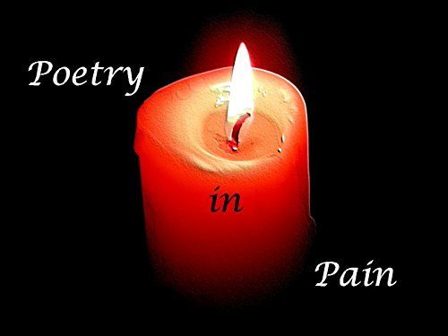 Poetry in Pain: a collection of words J. L.C.