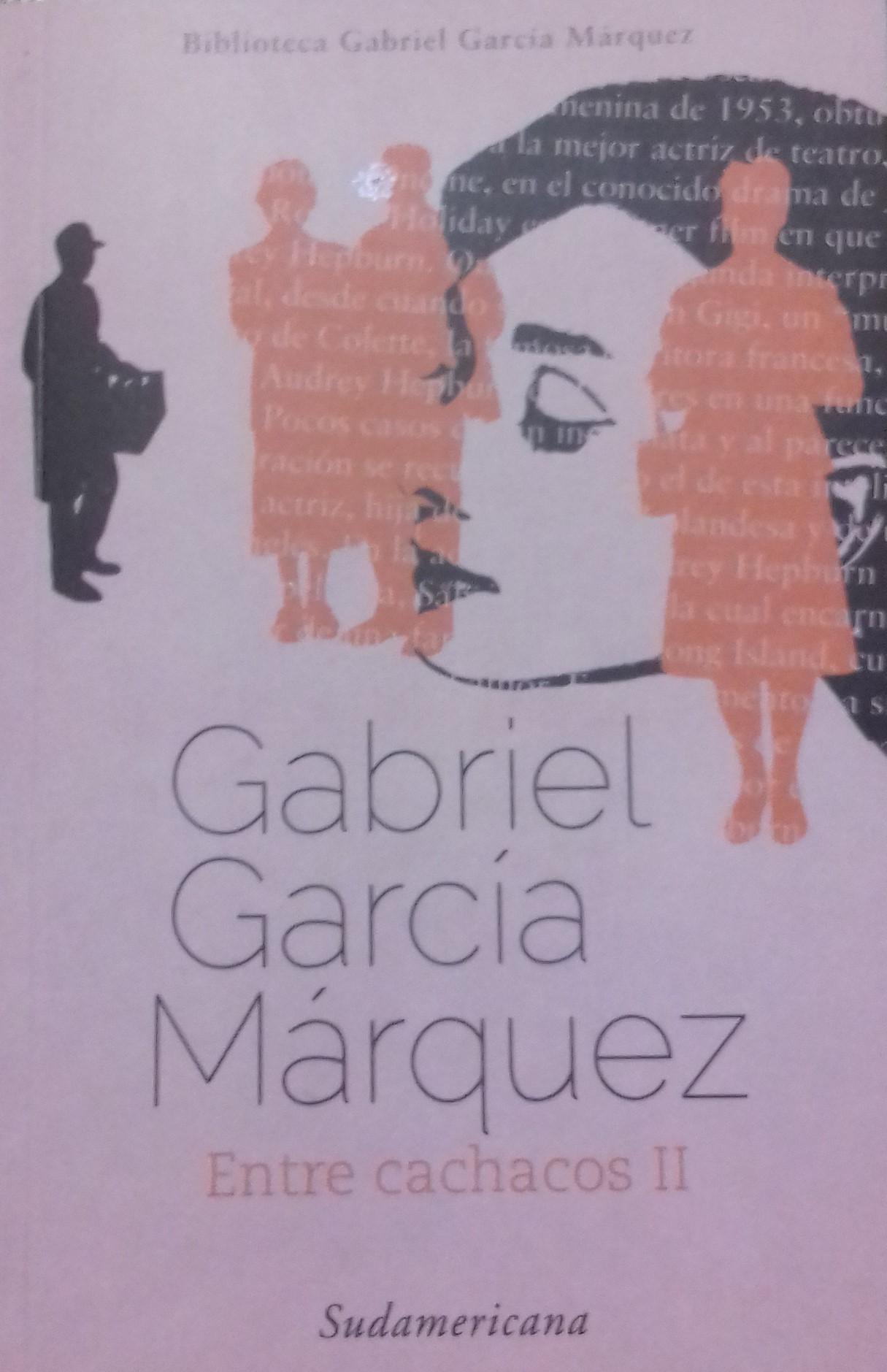 Entre cachacos II  by  Gabriel García Márquez