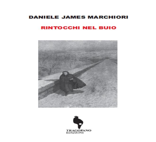 RINTOCCHI NEL BUIO Daniele James Marchiori
