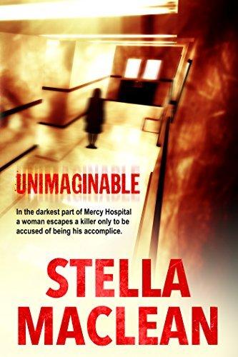 Unimaginable (Women in Danger Book 1)  by  Stella Maclean