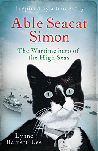 Able Seacat Simon: The Wartime Hero of the High Seas  by  Lynne Barrett-Lee
