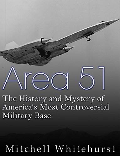 Area 51: The History and Mystery of Americas Most Controversial Military Base  by  Marshall Whitehurst