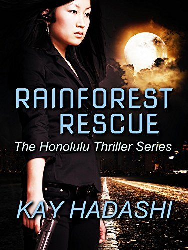 Rainforest Rescue (The Honolulu Thriller Series Book 5)  by  Kay Hadashi