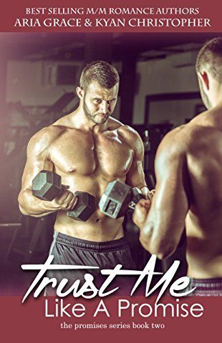 Trust Me Like a Promise: M/M and M/F Contemporary Romance (The Promises Series Book 2) Aria Grace