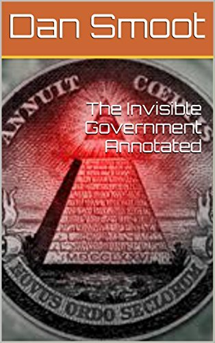 The Invisible Government Annotated Dan Smoot