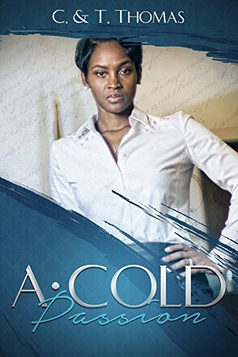 A Cold Passion  by  C AND T THOMAS