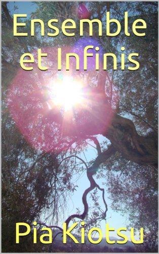 Ensemble et Infinis  by  Pia Kiotsu