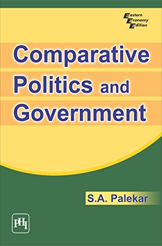 COMPARATIVE POLITICS AND GOVERNMENT  by  S. A. PALEKAR