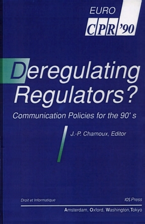 Deregulating regulators? : communication policies for the 90s Jean-Pierre Chamoux