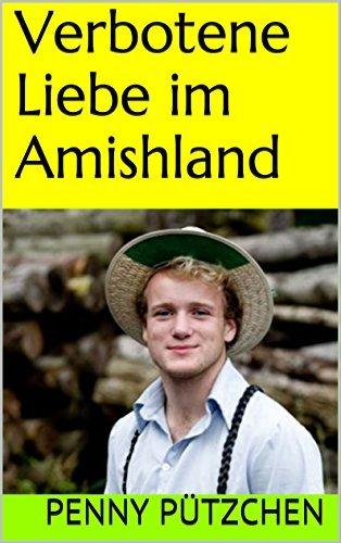 Verbotene Liebe im Amishland  by  Penny Pützchen