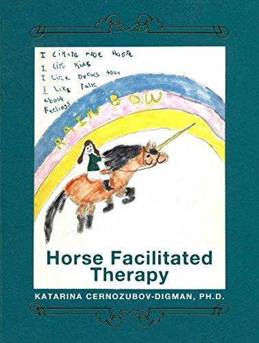 Horse Facilitated Therapy (Horse Therapy Series Book 1)  by  Katarina Cernozubov-Digman