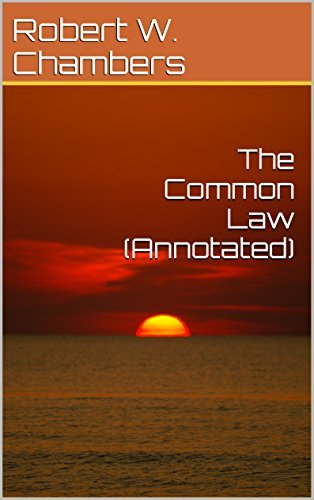 The Common Law (Annotated)  by  Robert W. Chambers