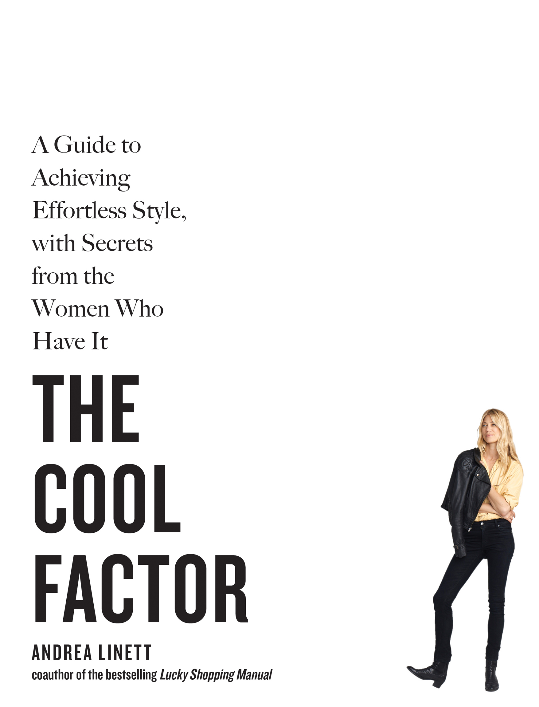 The Cool Factor: Styling Secrets from the Women Who Have It Andrea Linett