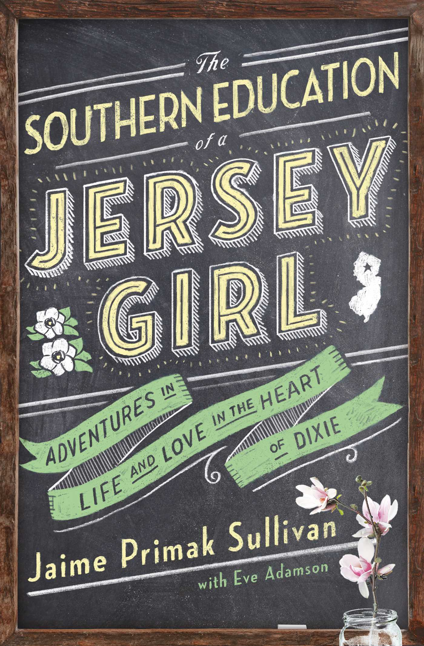 The Southern Education of a Jersey Girl: Adventures in Life and Love in the Heart of Dixie  by  Jaime Primak Sullivan