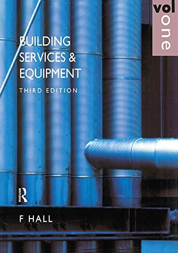 Building Services and Equipment: Volume 1  by  F. Hall