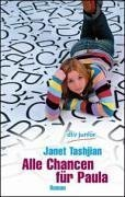 Alle Chancen Für Paula: Roman  by  Janet Tashjian