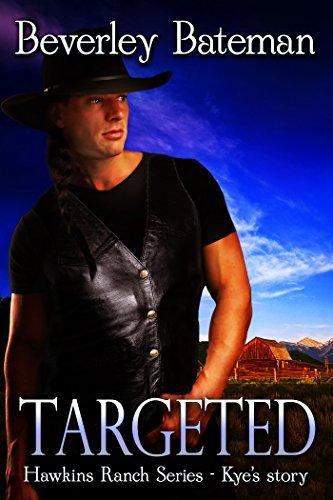 Targeted: Hawkins Ranch Series - Kyes Story Beverley Bateman