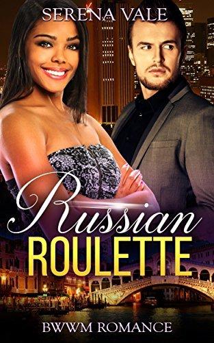 ROMANCE: Russian Roulette (BWWM Alpha Male Holiday Romance) Serena Vale