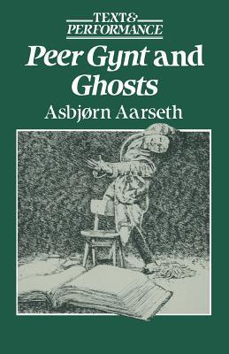 Peer Gynt and Ghosts  by  Asbjørn Aarseth
