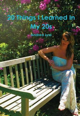 20 Things I Learned in My 20s Andrea Lyss