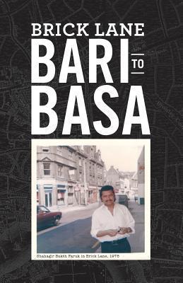 Brick Lane: Bari to Basa Shahagir Bakth Faruk