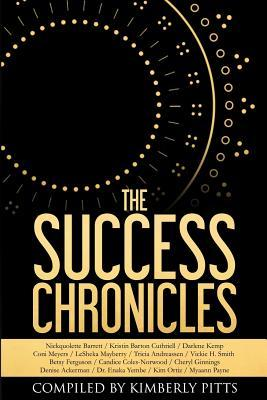 The Success Chronicles  by  Kimberly Pitts