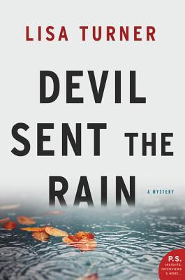 Devil Sent the Rain: A Mystery Lisa Turner