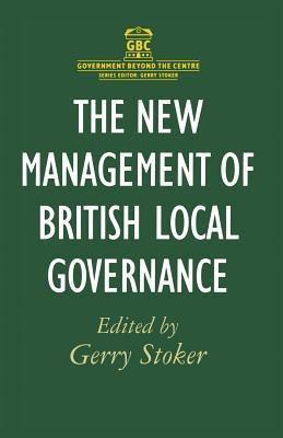 The New Management Of British Local Governance  by  Gerry Stoker
