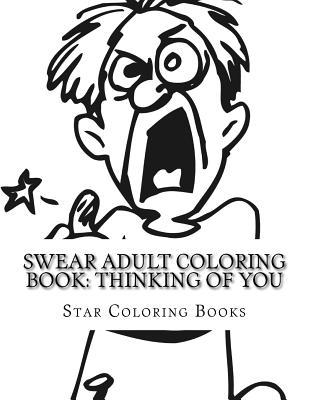 Swear Adult Coloring Book: Thinking of You  by  Star Coloring Books