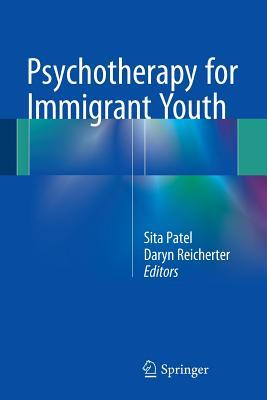 Psychotherapy for Immigrant Youth Sita Patel