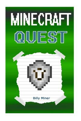 Minecraft Quest: A Heroic Minecraft Quest Billy Miner