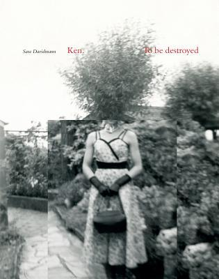 Ken. to Be Destroyed Sara Davidmann