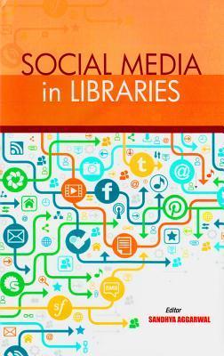 Social Media in Libraries  by  Sandhya Aggarwal