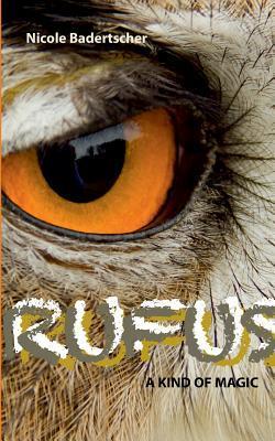 Rufus: A Kind of Magic Nicole Badertscher
