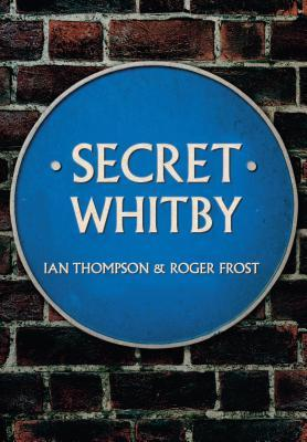Secret Whitby Ian Thompson