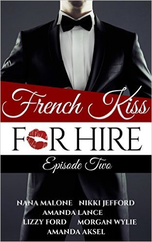 French Kiss for Hire (Episode 2)  by  Amanda Lance