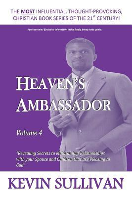 Heavens Ambassador: Volume 4 Kevin Sullivan