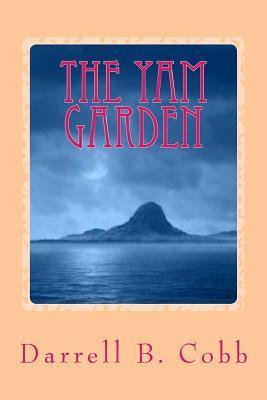 The Yam Garden  by  Darrell B. Cobb