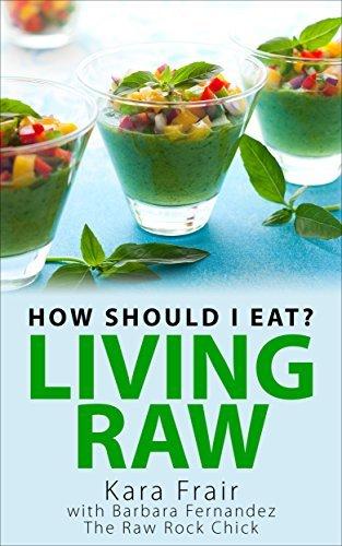 How Should I Eat?: Living Raw  by  Kara Frair